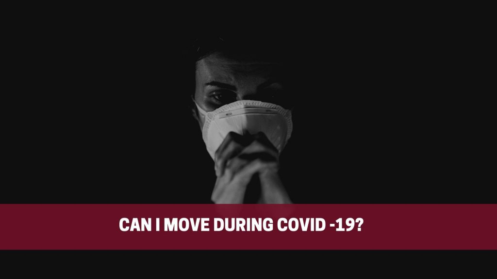 Can I move during COVID -19?